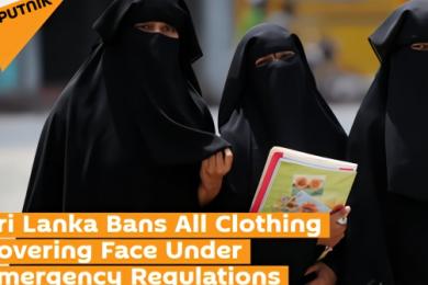 恐怖袭击之后,斯里兰卡将禁止在公共场合遮脸